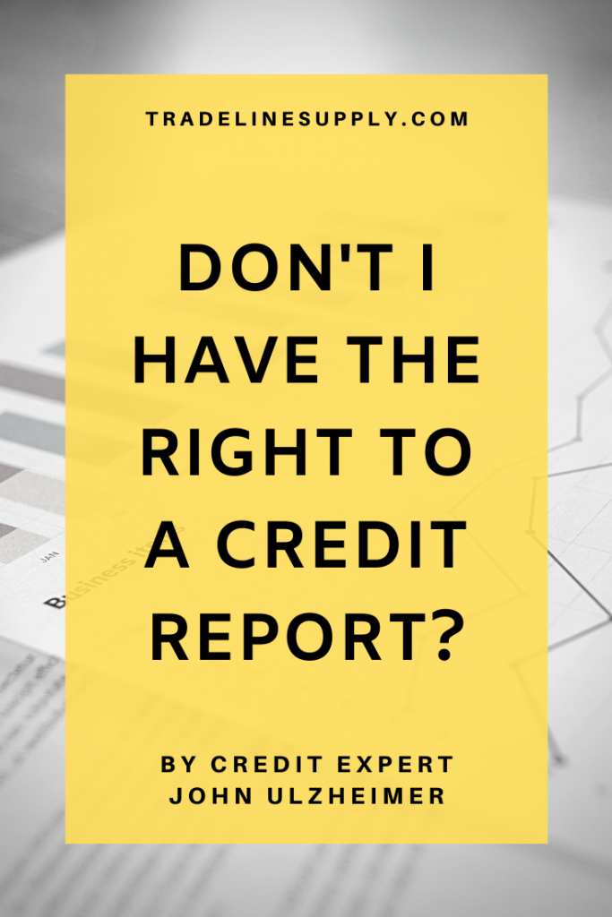 Don't I Have the Right to a Credit Report? By Credit Expert John Ulzheimer - Pinterest