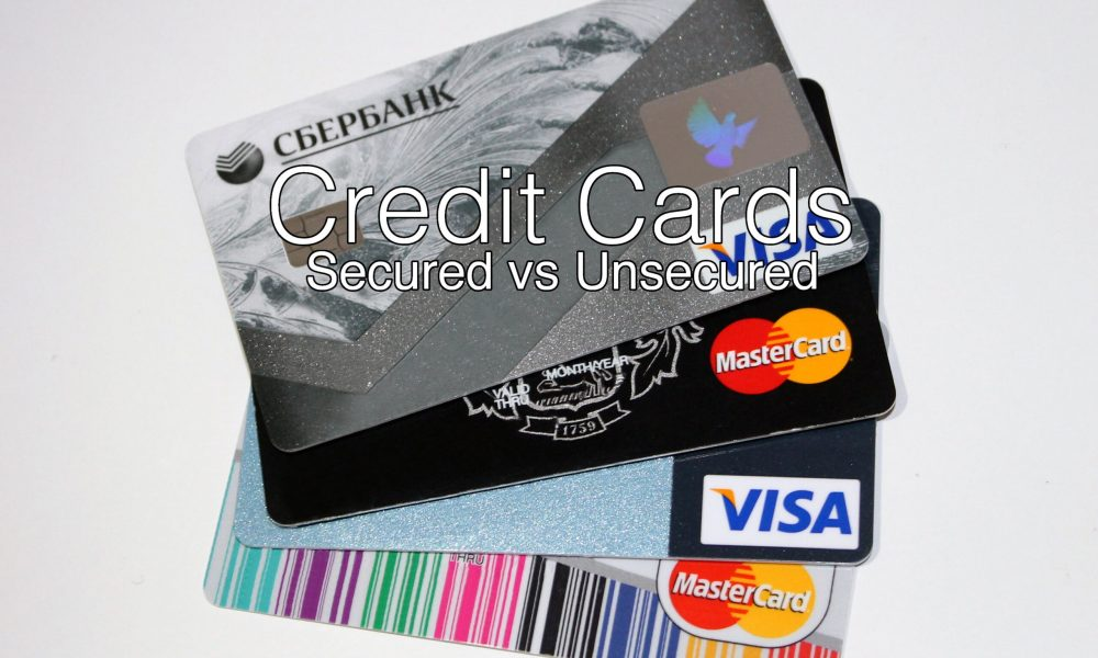 Credit Cards – Secured VS. Unsecured