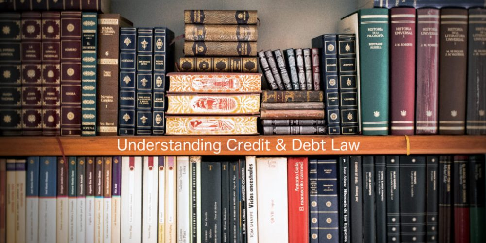 Credit Law – Useful Tools to Fight Debt