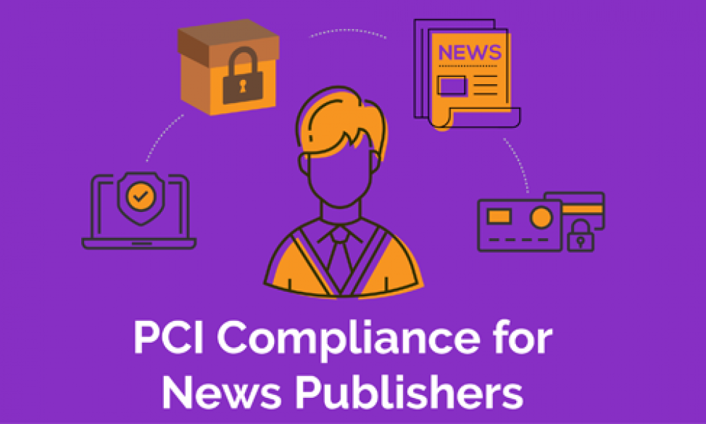 PCI Compliance for News Publishers and the Media Industry