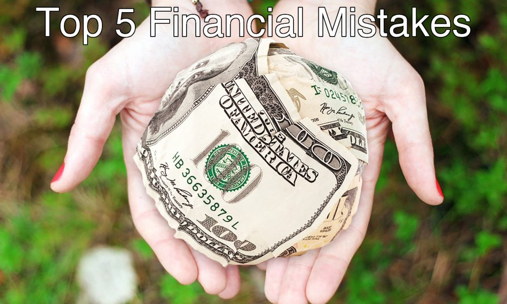 Top 5 Biggest Financial Mistakes