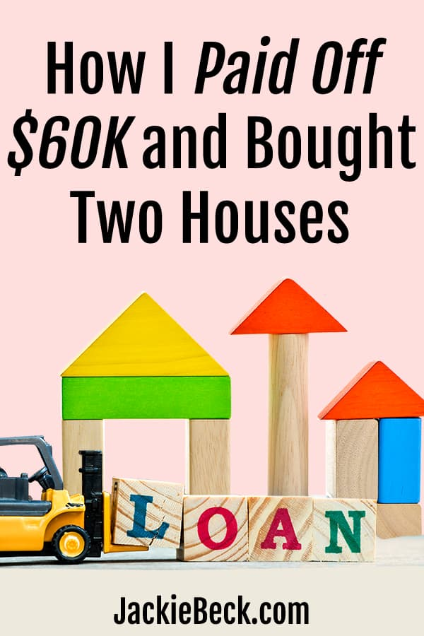 How I paid off $60K and bought two houses written above block houses and toy forklift unloading the blocks that spell out loan.